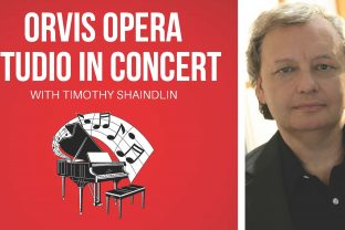 HOT Orvis Opera Studio Live in Concert with Maestro Tim Shaindlin